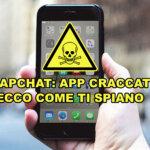 Snapchat: App craccate ecco come ti spiano