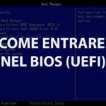 Come entrare nel BIOS UEFI
